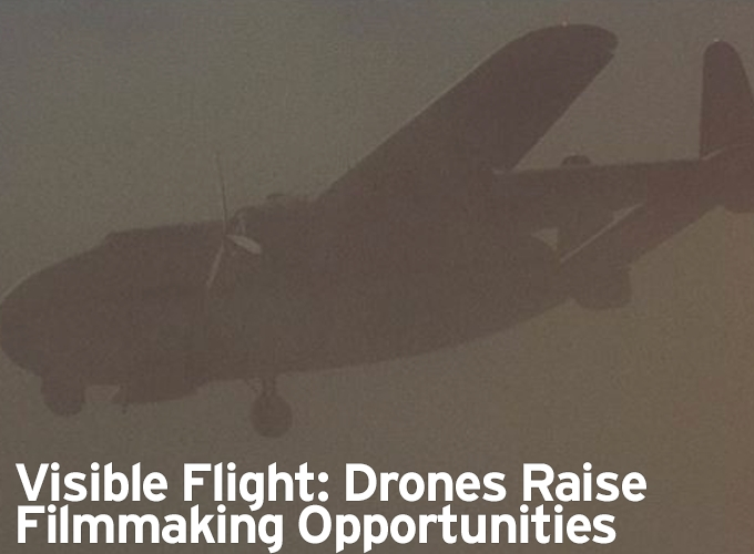 Visible Flight: Drones Raise Filmmaking Opportunities