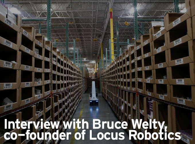 Interview with Bruce Welty, co-founder of Locus Robotics