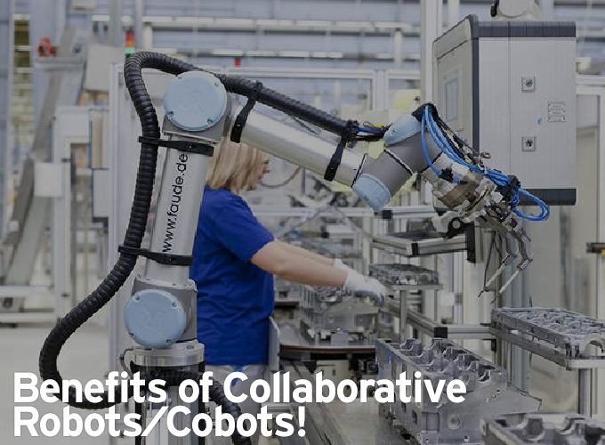 Benefits of Collaborative Robots/Cobots!