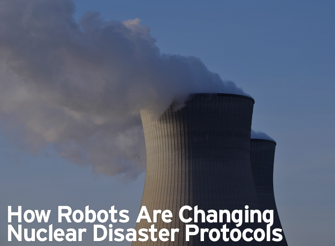 How Robots Are Changing Nuclear Disaster Protocols