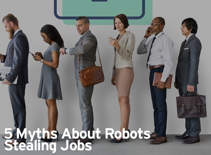 5 Myths About Robots Stealing Jobs