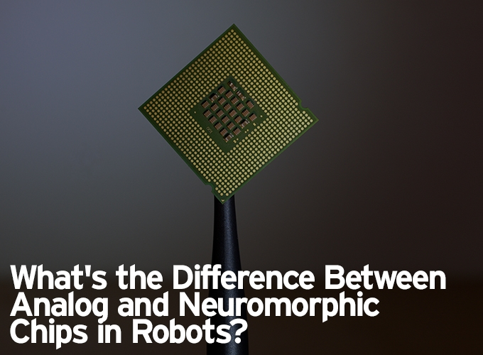 What's the Difference Between Analog and Neuromorphic Chips in Robots?