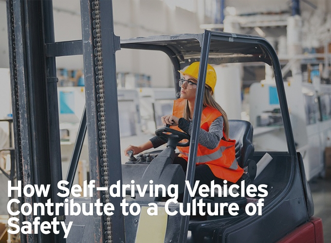 How Self-driving Vehicles Contribute to a Culture of Safety