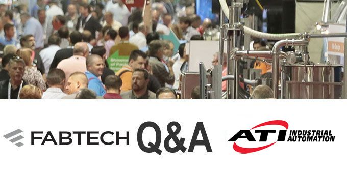 FABTECH Expo Q&A with ATI Industrial Automation