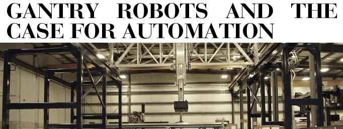 Gantry Robots and the Case for Automation