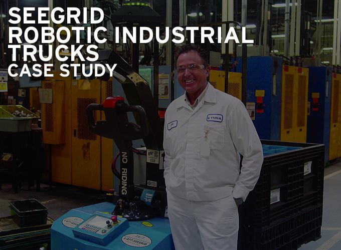Seegrid Robotic Industrial Trucks - Case Study