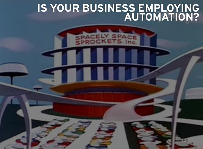 Is Your Business Employing Automation?