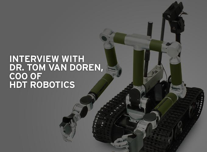 Interview with Dr. Tom Van Doren, COO of HDT Robotics