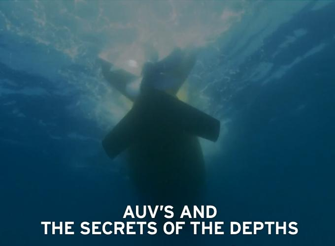 AUV's And The Secrets Of The Depths
