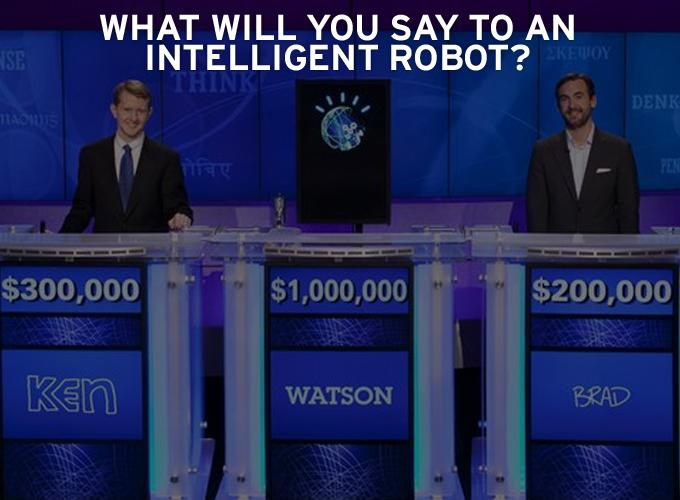 What will you say to an Intelligent Robot?