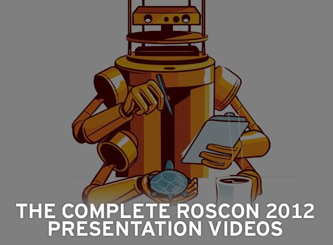 The Complete ROSCon 2012 Presentation Videos