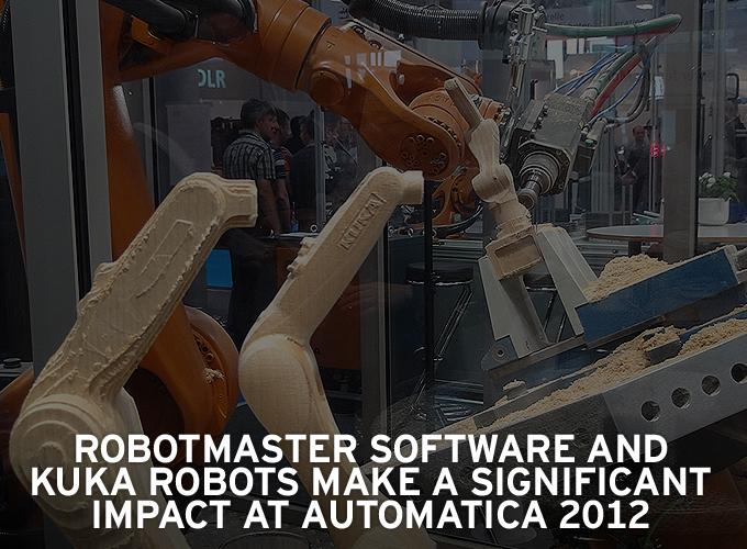 Robotmaster software and Kuka Robots make a significant impact at Automatica 2012