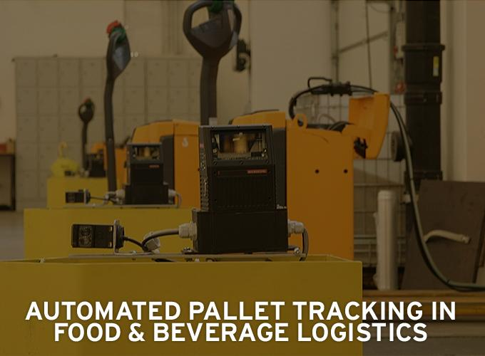 Automated Pallet Tracking in Food & Beverage Logistics