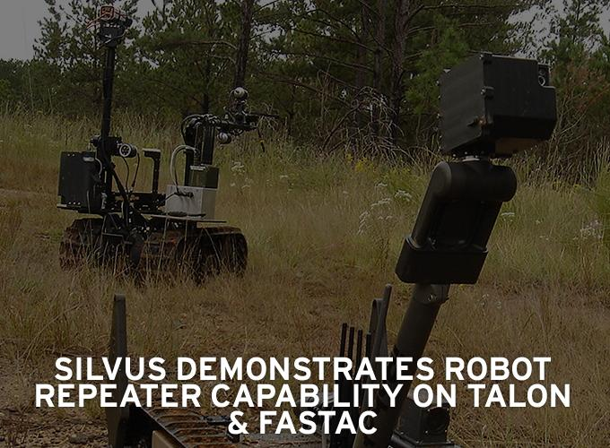 Silvus Demonstrates Robot Repeater Capability on TALON & FasTac