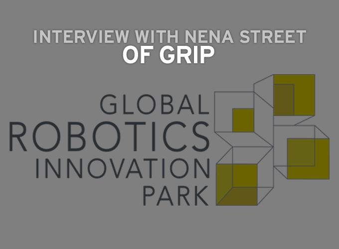 Interview With Nena Street, The Global Robotics Innovation Park