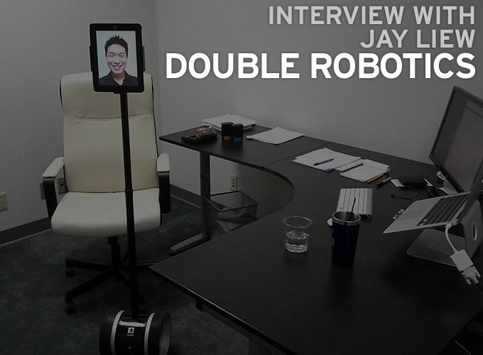Interview with Jay Liew of Double Robotics