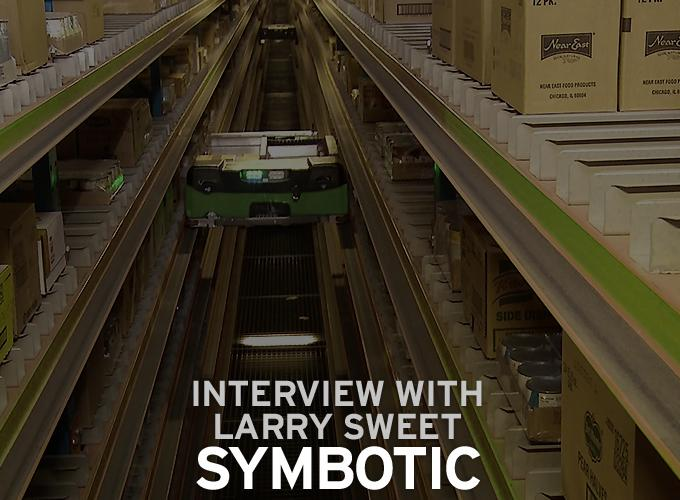 Interview with Larry Sweet, Chief Technology Officer of Symbotic