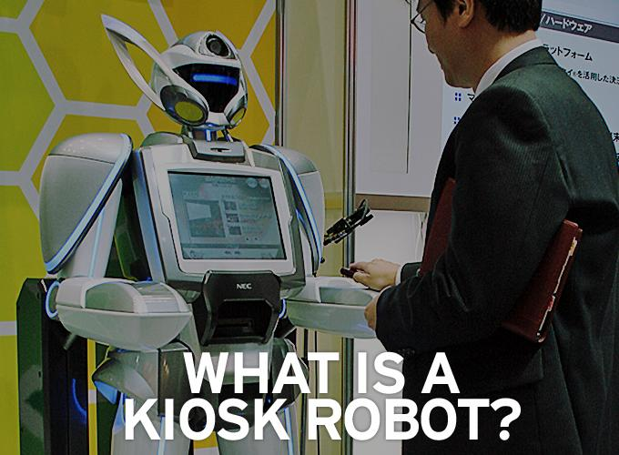 What is a Kiosk Robot?