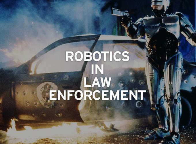 Robotics In Law Enforcement