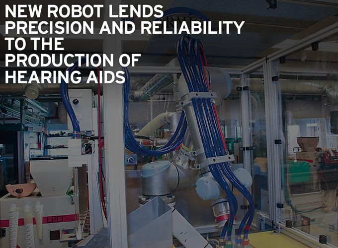 New Robot Lends Precision And Reliability To The Production Of Hearing Aids