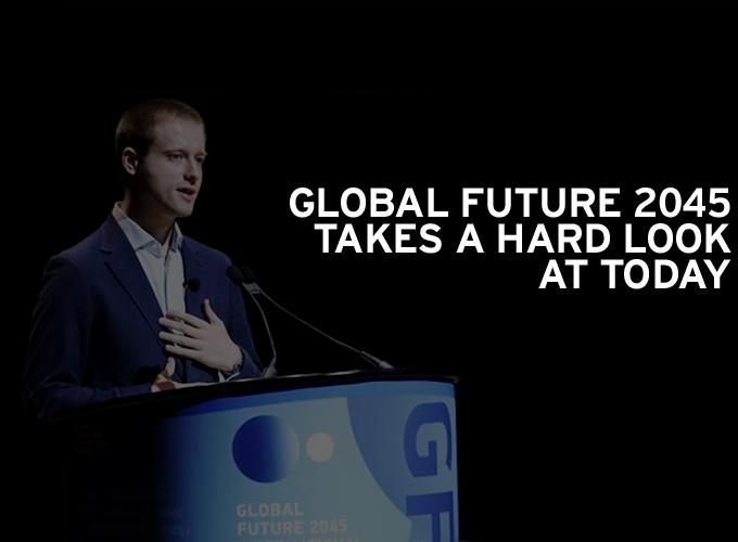 Global Future 2045 Takes A Hard Look At Today