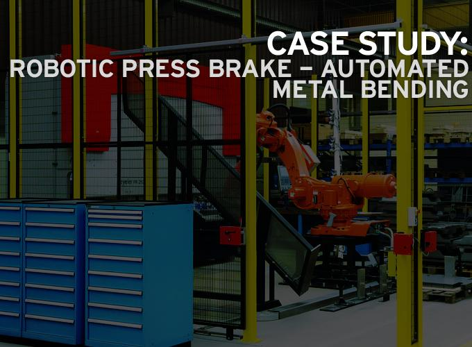 Case Study: Robotic Press Brake - Automated Metal Bending