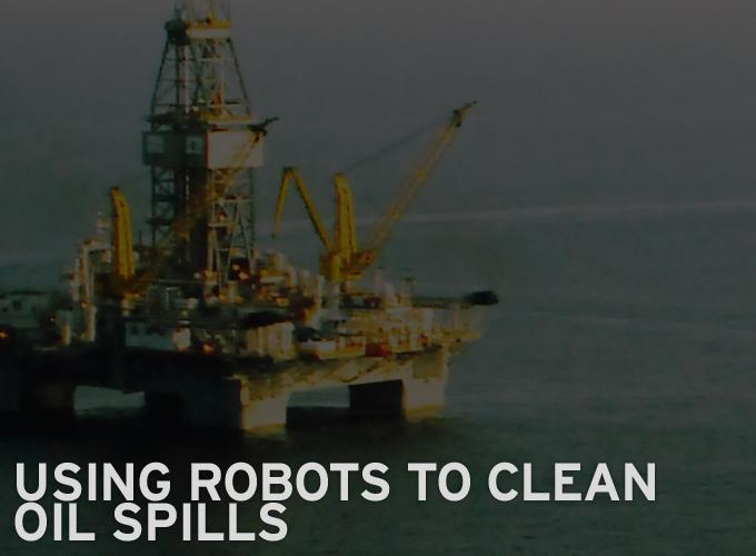 Using Robots to Clean Oil Spills