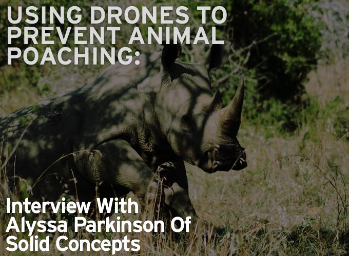 Using Drones To Prevent Animal Poaching