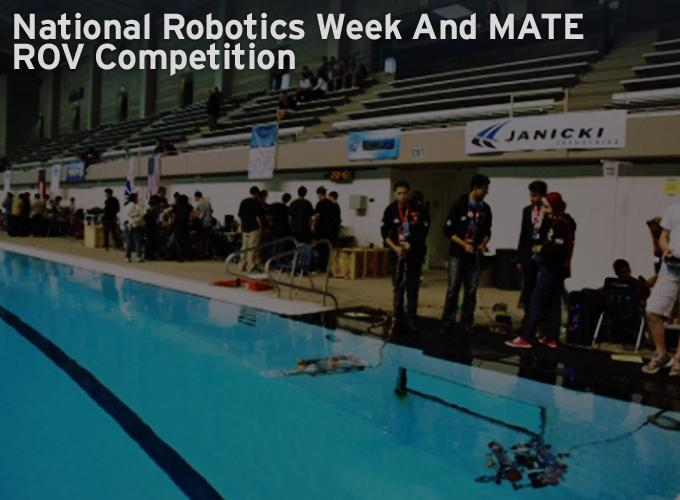 National Robotics Week And MATE ROV Competition