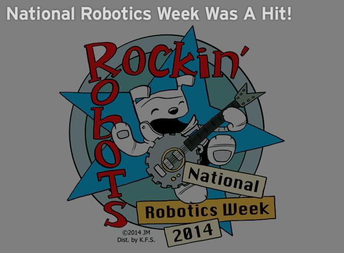 National Robotics Week Was A Hit!