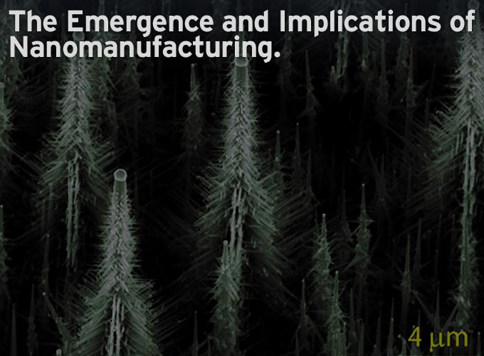 The Emergence and Implications of Nanomanufacturing