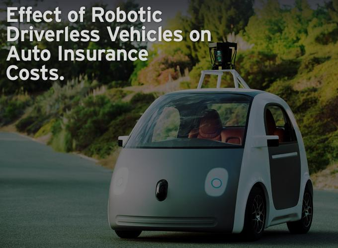Effect of Robotic Driverless Vehicles on Auto Insurance Costs