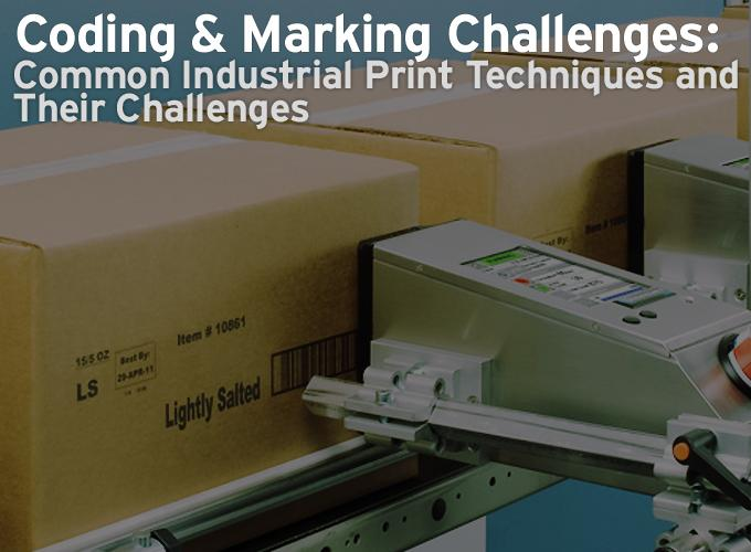 Coding & Marking Challenges: Common Industrial Print Techniques and Their Challenges