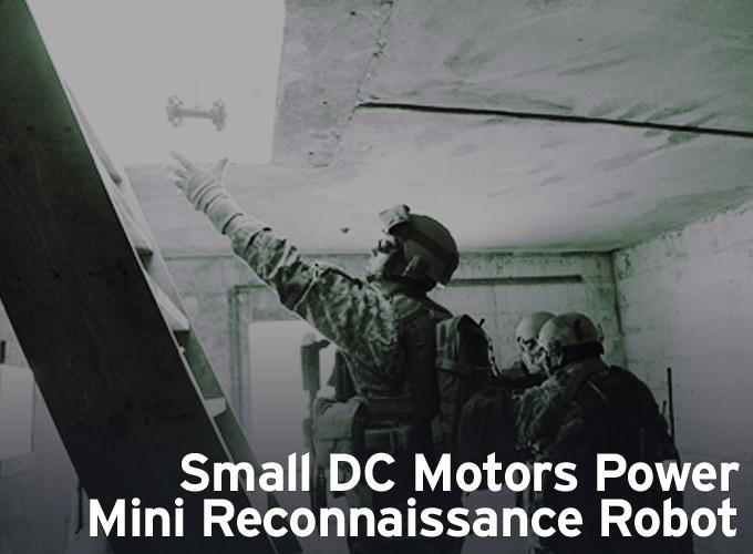 Small DC Motors Power Mini Reconnaissance Robot