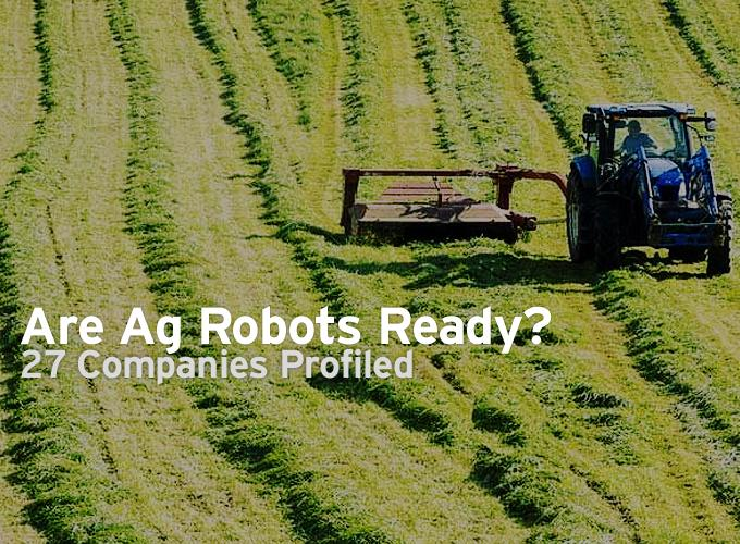 Are Ag Robots Ready? 27 Companies Profiled