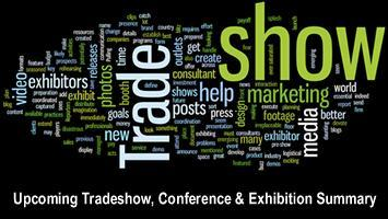 Upcoming Tradeshow, Conference & Exhibition Summary <br> March, April & May 2015