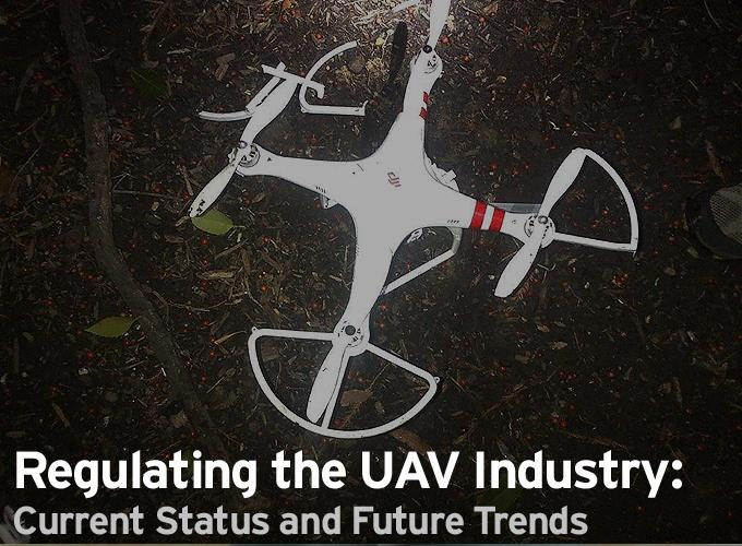 Regulating the UAV Industry: Current Status and Future Trends