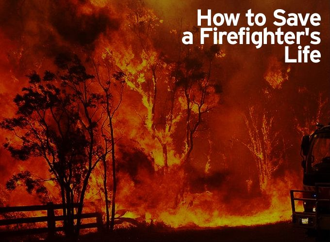 How to Save a Firefighter's Life