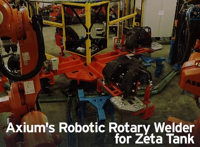 Video - Axium's Robotic Rotary Welder for Zeta Tank