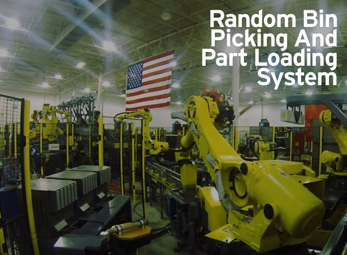 Random Bin Picking And Part Loading System