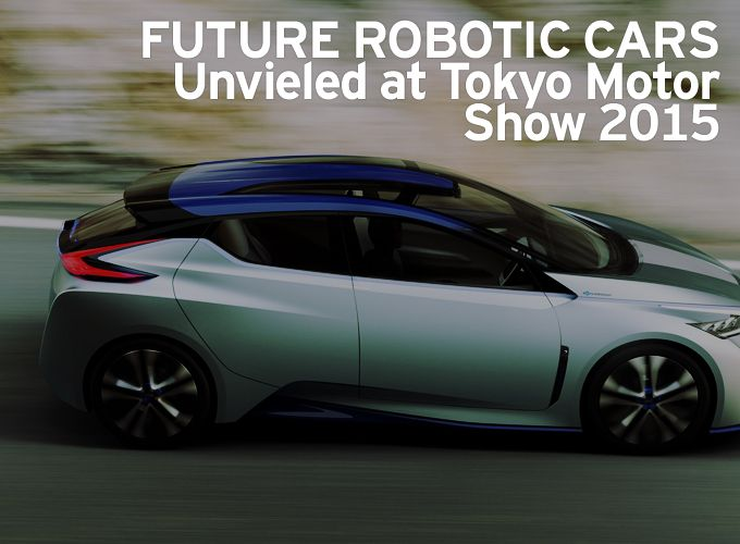 FUTURE ROBOTIC CARS Unvieled at Tokyo Motor show 2015