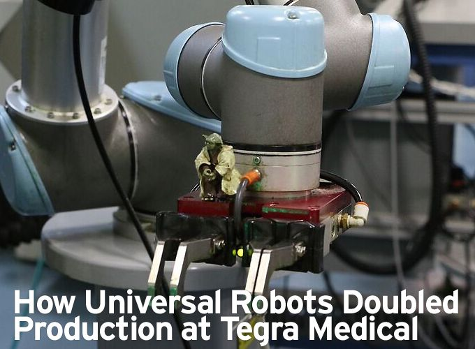 How Universal Robots Doubled Production at Tegra Medical