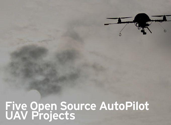 Five Open Source AutoPilot UAV Projects | RoboticsTomorrow