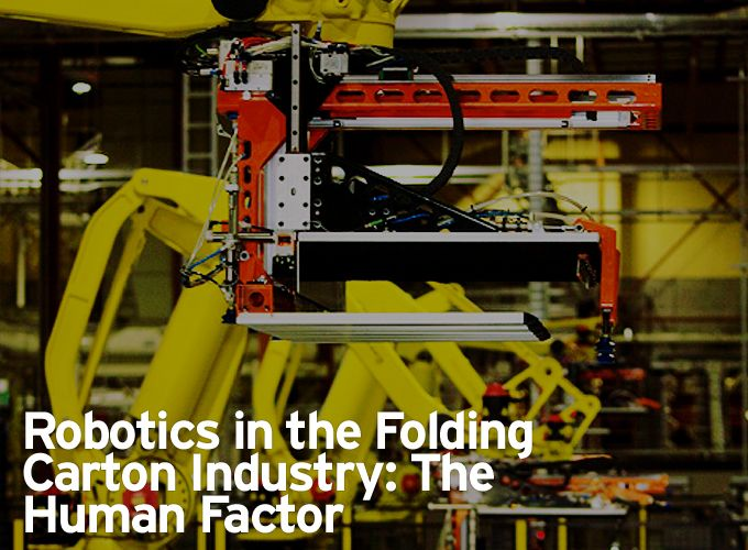 Robotics in the Folding Carton Industry: The Human Factor