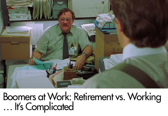 Boomers at Work: Retirement vs. Working … It's Complicated