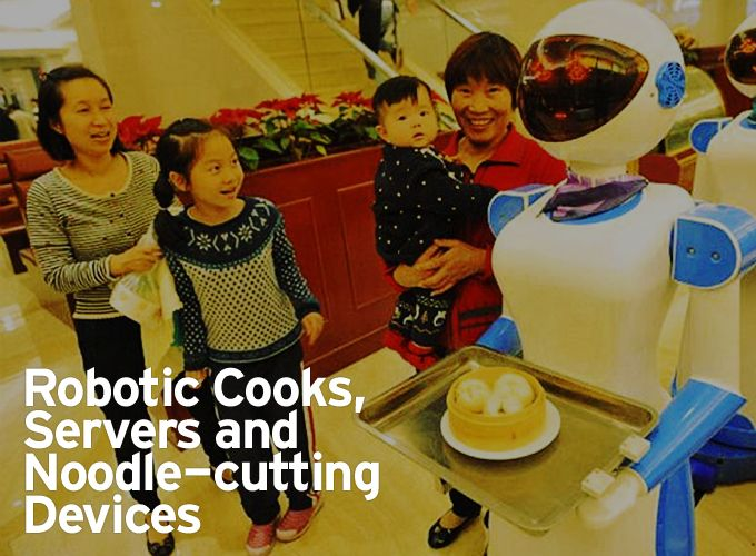 Robotic Cooks, Servers and Noodle-cutting Devices