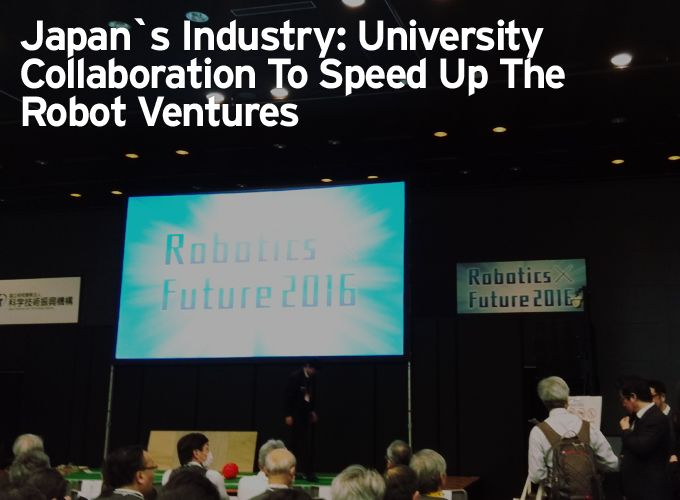 Japan`s Industry: University Collaboration To Speed Up The Robot Ventures