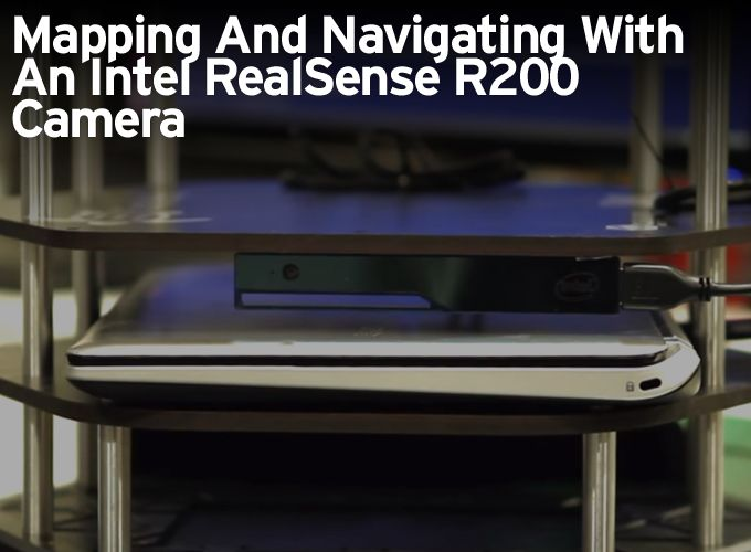 Mapping And Navigating With An Intel RealSense R200 Camera