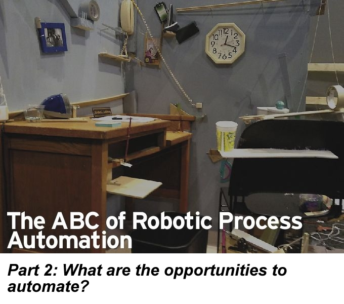 The ABC of RPA, Part 2: What are the opportunities to automate?