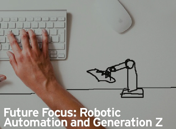 Future Focus: Robotic Automation and Generation Z